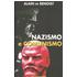 Nazismo e comunismo - Alain de Benoist