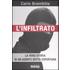 L' infiltrato. La vera storia di un agente sotto copertura - Carlo Brambilla