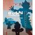 Bushi. Ninja e samurai. Catalogo della mostra (Torino, 15 aprile-12 giugno 2016). Ediz. illustrata. Vol. 1: La magia e l'estetica del guerriero giapponese dal manga alle guerre stellari.