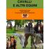 Cavalli e altri equini. Perché salvarli conta. Come ricollocarli. Una guida per volontari e organizzatori - Roberta Ravello