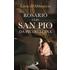 Rosario con san Pio da Pietrelcina - Lucio D'Abbraccio