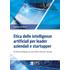 Etica delle intelligenze artificiali per leader aziendali e startupper. Artificial Intelligence (AI) Ethics Model Canvas