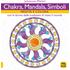 Chakra, mandala, simboli. Medita e colora. Con le forme delle tradizioni di tutto il mondo - Johannes Walter