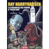 Ray Harryhausen e le meraviglie del cinema a «passo uno»