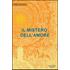 Il mistero dell'amore - Pietro Archiati
