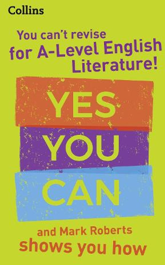 You can't revise for A Level English Literature! Yes you can, and Mark Roberts shows you how