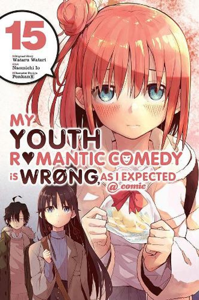 My Youth Romantic Comedy Is Wrong, As I Expected @ comic, Vol. 15 (manga)