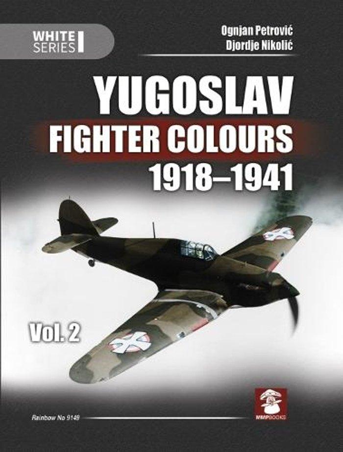 Yugoslav Fighter Colours 1918-1941 Volume 2: 2