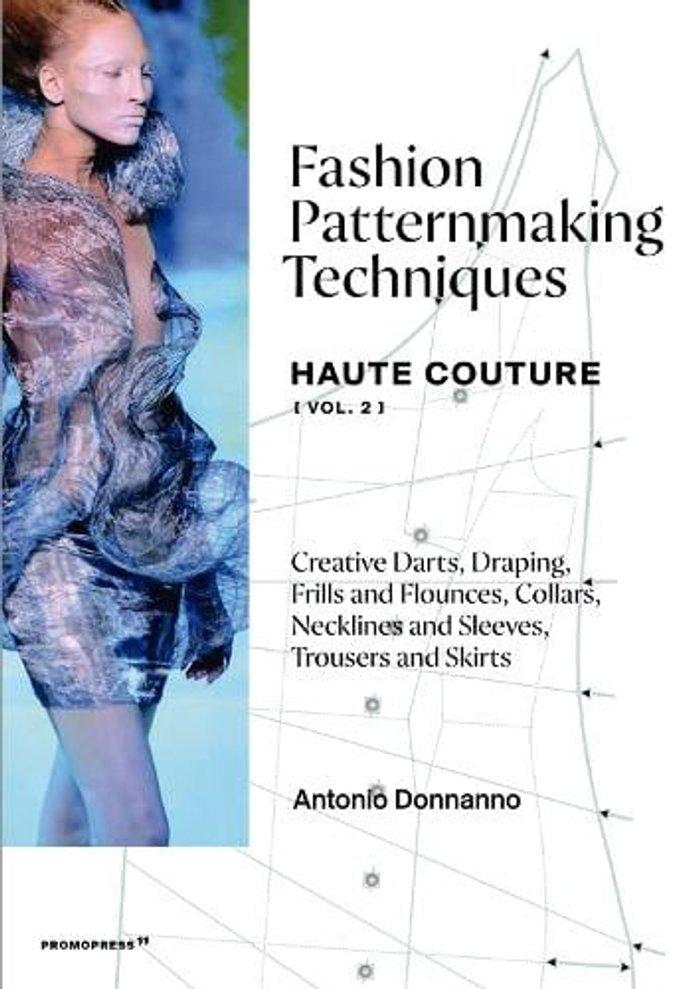 Fashion Patternmaking Techniques: Haute Couture (Vol. 2)