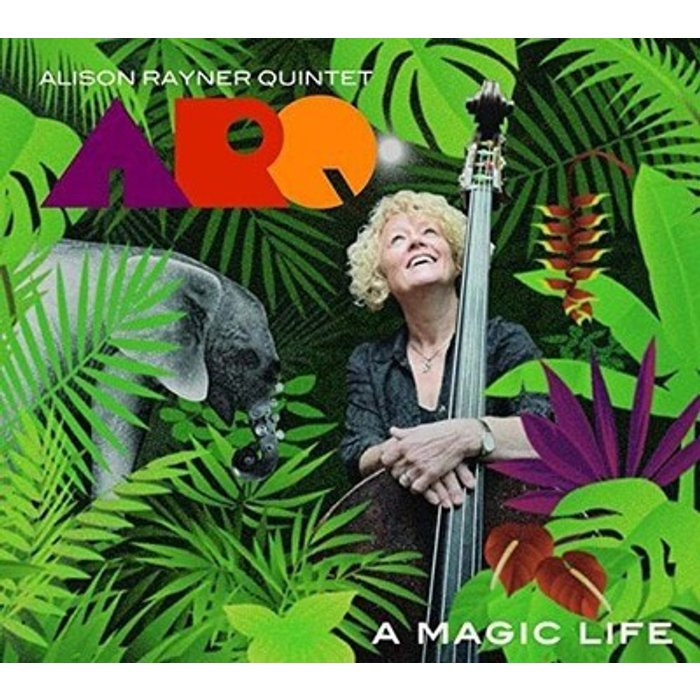 Alison Rayner Quintet A Magic Life