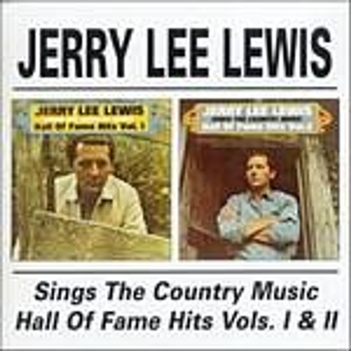 Jerry Lee Lewis Sings the Country Music Hall of Fame Hits Vols. 1 and
