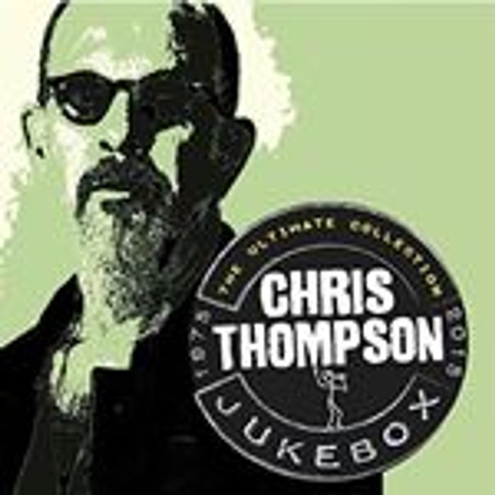 Chris Thompson Jukebox - The Ultimate Collection 1975-2015