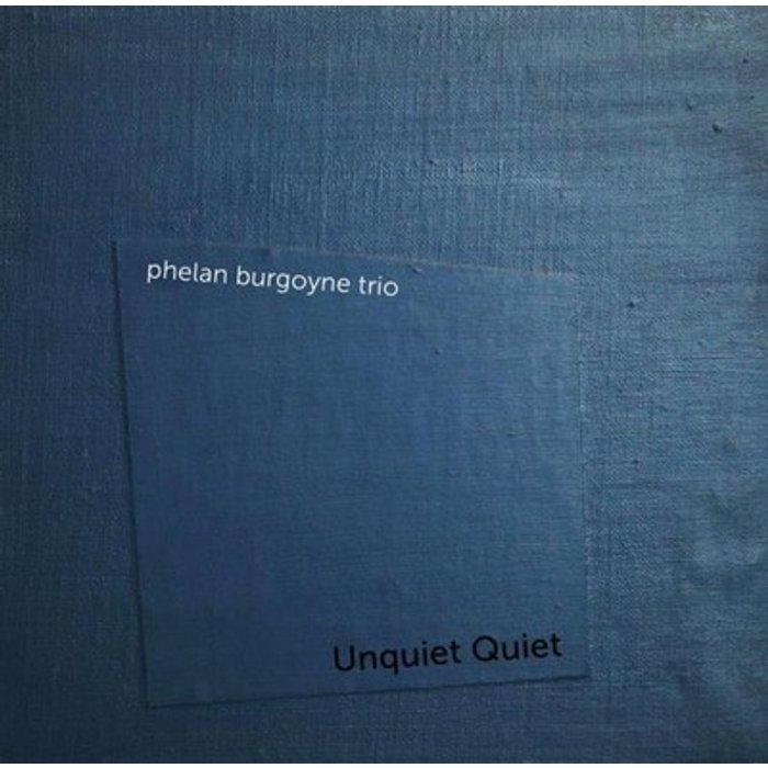 Phelan Burgoyne Trio Unquiet Quiet