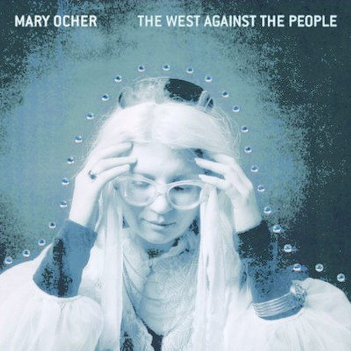 Mary Ocher The West Against the People