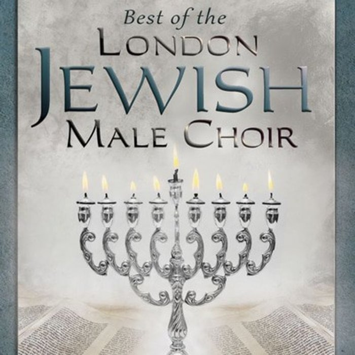 London Jewish Male Choir Best Of The London Jewish Male Choir